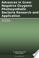 Advances In Gram Negative Oxygenic Photosynthetic Bacteria Research And Application 2013 Edition Book PDF