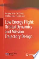 Low Energy Flight: Orbital Dynamics and Mission Trajectory Design