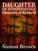 Daughter of Independence  The Chronicles of Kydan 3