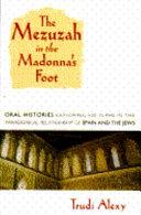 The Mezuzah in the Madonna s Foot