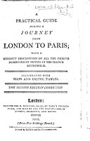 A Practical Guide during a Journey from London to Paris     The second edition corrected