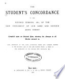 The Student s Concordance to the Revised Version  1881  of the New Testament of Our Lord and Saviour Jesus Christ