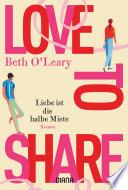 Love to share – Liebe ist die halbe Miete