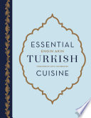 """Essential Turkish Cuisine"" by Engin Akin, Anya Bremzen"