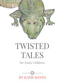 Twisted Tales For Tacky Children Pdf/ePub eBook