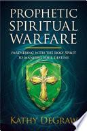 Prophetic Spiritual Warfare Book