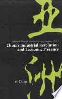 China s Industrial Revolution and Economic Presence Book