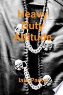 Heavy Duty Attitude