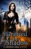 Sacrificed in Shadow Pdf/ePub eBook