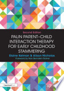 """Palin Parent-Child Interaction Therapy for Early Childhood Stammering"" by Elaine Kelman, Alison Nicholas"