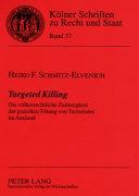 Targeted killing: die völkerrechtliche Zulässigkeit der gezielten ...