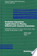 Evolution Equations Applications To Physics Industry Life Sciences And Economics Book PDF