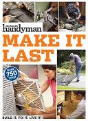 Family Handyman Make It Last