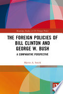 The Foreign Policies of Bill Clinton and George W  Bush