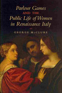 Parlour Games and the Public Life of Women in Renaissance Italy
