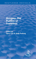 Routledge Revivals: Hungary: The Politics of Transition (1995)