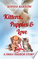 Kittens  Puppies   Love