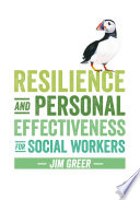 Resilience and Personal Effectiveness for Social Workers
