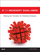 R for Microsoft® Excel Users: Making the Transition for Statistical ...