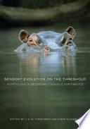 Sensory Evolution on the Threshold