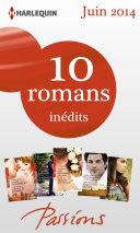 10 romans Passions inédits (no470 à 474 - juin 2014