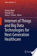 Internet Of Things And Big Data Technologies For Next Generation Healthcare Book PDF