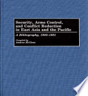Security, arms control, and conflict reduction in East Asia and the Pacific
