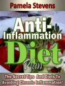 Anti Inflammation Diet Plan  The Secret Tips And Diets To