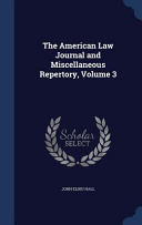 The American Law Journal And Miscellaneous Repertory Volume 3