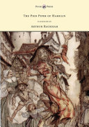 Pdf The Pied Piper of Hamelin - Illustrated by Arthur Rackham Telecharger