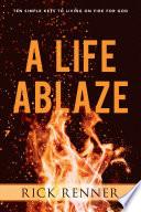 A Life Ablaze