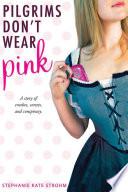 Pilgrims Don t Wear Pink