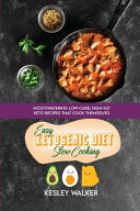 Easy Ketogenic Diet Slow Cooking  Mouthwatering Low Carb  High Fat Keto Recipes That Cook Themselves