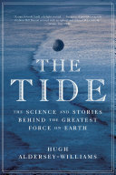 Pdf The Tide: The Science and Stories Behind the Greatest Force on Earth Telecharger