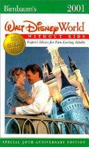 Birnbaum s Walt Disney World Without Kids