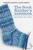 The Sock Knitter's Handbook