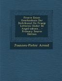 Proeve Eener Geschiedenis Der Dichtkunst En Fraaije Letteren Onder De Angel Saksen Primary Source Edition