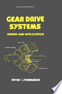 """Gear Drive Systems: Design and Application"" by Peter Lynwander"