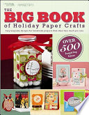 The Big Book of Holiday Paper Crafts Book PDF