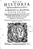 Della historia dell'Invittissimo Cavalliero Tirante il Bianco ...