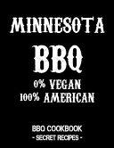 Minnesota BBQ   0  Vegan 100  American  BBQ Cookbook   Secret Recipes for Men   Black