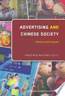 """""""Advertising and Chinese Society: Impacts and Issues"""" by Hong Cheng, Kara K. W. Chan"""