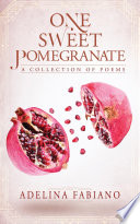 One Sweet Pomegranate