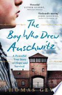 The Boy Who Drew Auschwitz  A Powerful True Story of Hope and Survival