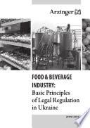 FOOD & BEVERAGE INDUSTRY: Basic Principles of Legal Regulation in Ukraine