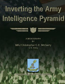 Inverting the Army Intelligence Pyramid