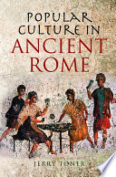 """Popular Culture in Ancient Rome"" by J. P. Toner"