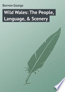 Wild Wales  The People  Language    Scenery