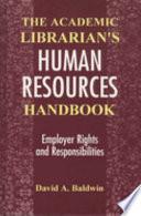 The Academic Librarian s Human Resources Handbook