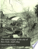 The Water-supply of the City of New York. 1658-1895